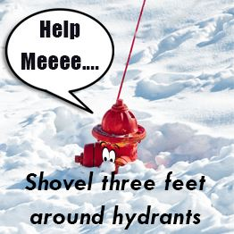 Fire hydrant with cartoon eyes covered in snow. Text: Shovel three feet around hydrants